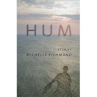 Hum - verhalen door Michelle Richmond - 9781573661782 boek