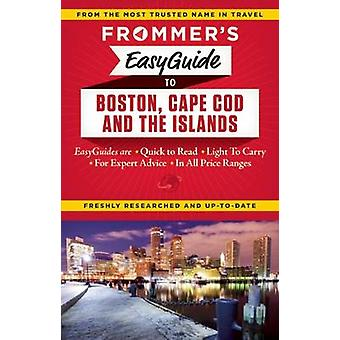 Frommer's Easyguide to Boston - Cape Cod and the Islands by Laura M.