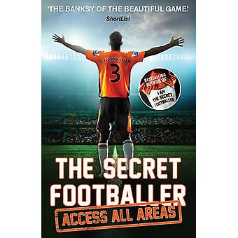 The Secret Footballer - Access All Areas (Main) by Anon - 978178335060
