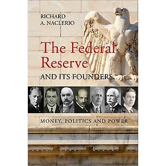 The Federal Reserve and its Founders by Richard Naclerio - 9781788210