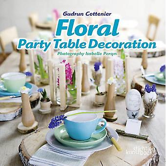 Floral Party Table Decorations by Gudrun Cottenier - 9789058565037 Bo