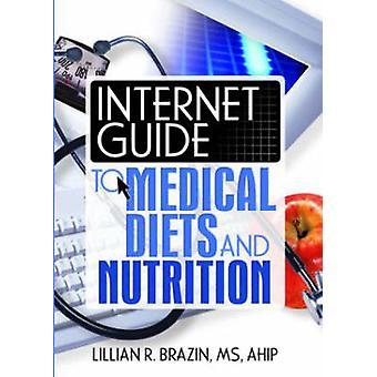 Internet Guide til medicinsk kost og ernæring af Lillian R. Brazin-