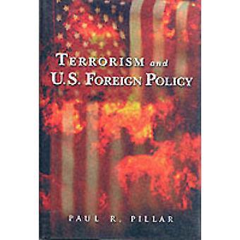 Terrorismo y nosotros la política exterior de Paul R. Pillar - libro 9780815700043