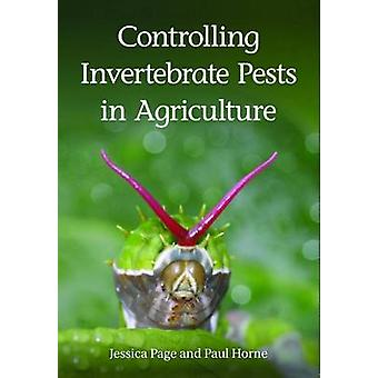 Controlling Invertebrate Pests in Agriculture by Jessica Page - Paul