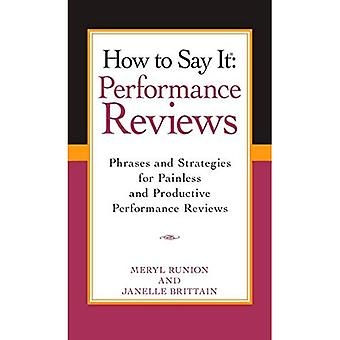 How to Say It Performance Reviews: Phrases and Strategies for Painless and Productive Performance Reviews (How to Say It...)