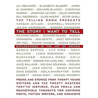 The Story I Want to Tell: Explorations of the Art of Writing