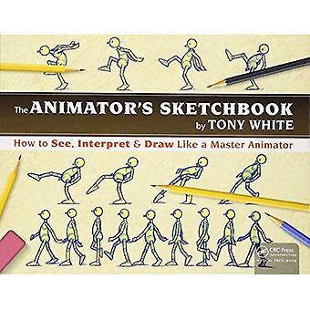 Animator s skissebok: hvordan å se, tolke & tegne som en Master animatør