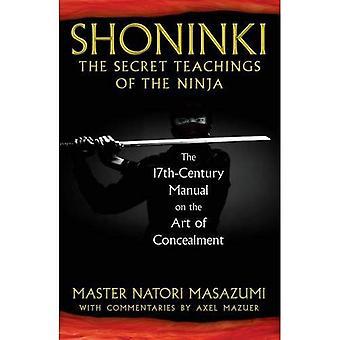 Shoninki, The Secret Teachings of the Ninja: The 17th Century manual on the Art of Concealment