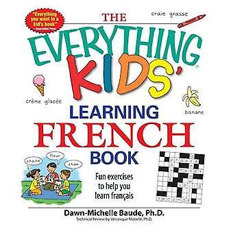 Wszystko dla dzieci Nauka francuski książki: zabawne ćwiczenia, które pomogą Ci dowiedzieć się Francais, (wszystko)