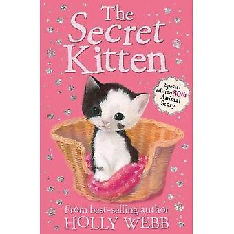 The Secret Kitten (Holly Webb Animal Stories)
