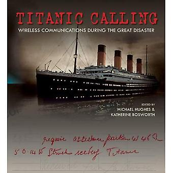 Titanic samtal: Trådlös kommunikation under den stora katastrofen