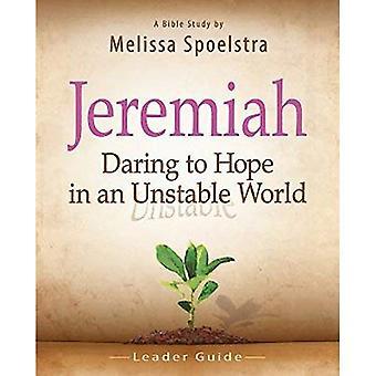 Jeremiah, leider Guide: Durven hoop in een instabiele wereld