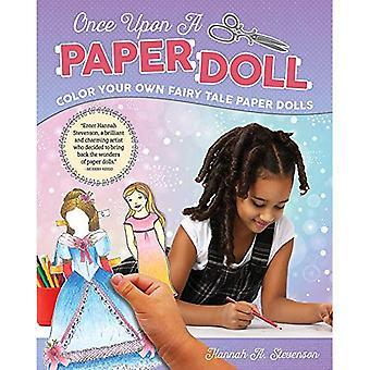 Il était une poupée de papier: votre propre conte de fées poupées en papier de couleur