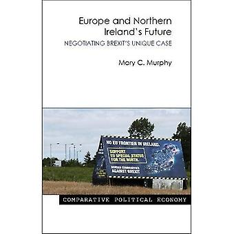Europe and Northern Ireland's Future (Comparative Political Economy)
