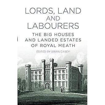 Lords, mark och arbetare: den stora hus och landade Estates av Royal Meath