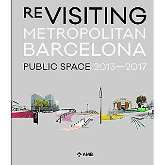 Åter besöker Metropolitan Barcelona: Offentliga utrymme 2013-2017