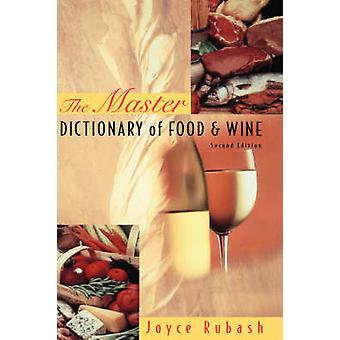 The Master Dictionary of Food and Wine by Rubash & Joyce