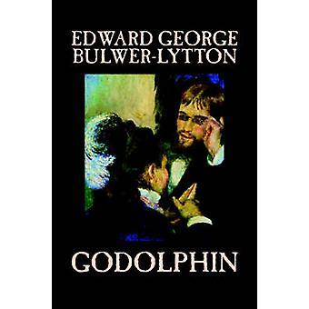 Godolphin Edward George Lytton BulwerLytton Fiction literaire door BulwerLytton & Edward George