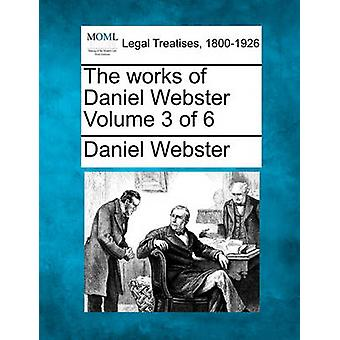 Verk av Daniel Webster Volume 3 av 6 av Webster & Daniel