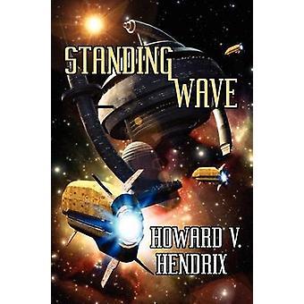 Staande golf A sciencefictionroman van Hendrix & Howard V.