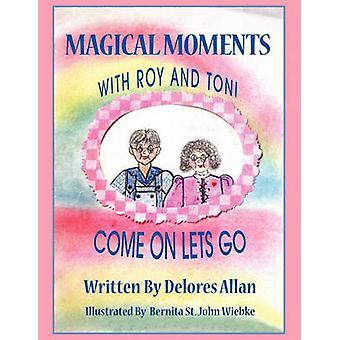 Momenti magici con Roy e Toni andiamo andiamo da Allan & Delores