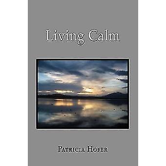 Living Calm by Hofer & Patricia