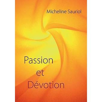 Passion et Dvotion af Sauriol & Micheline