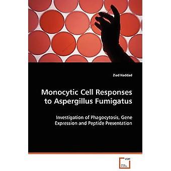 Monocytic Cell Svaren till Aspergillusfumigatus av Haddad & Ziad
