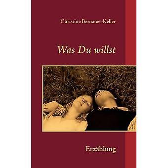 Var du Willst av BernauerKeller & Christine