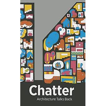 Chatter - Architecture Talks Back by Karen Kice - 9780300210637 Book