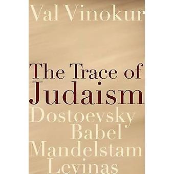 O traço do judaísmo-Dostoevsky-Babel-Mandelstam-Levinas por VA