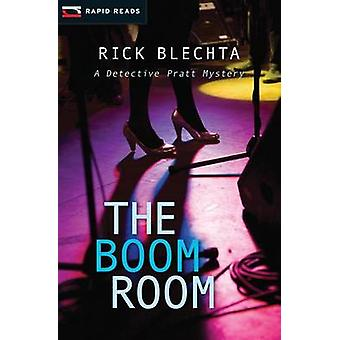 The Boom Room - A Pratt & Ellis Mystery by Rick Blechta - 97814598