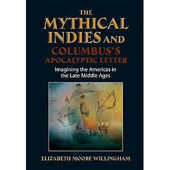 Mythical Indies & Columbuss Apocalyptic Letter - Imagining the America