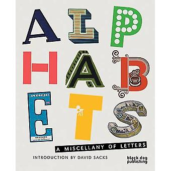 Alphabets - A Miscellany of Letters by David Sacks - 9781907317095 Book