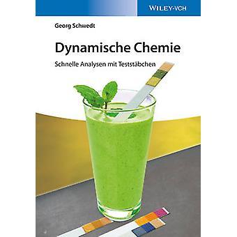 Dynamische Chemie - Schnelle Analysen mit Teststeabchen by George Schw