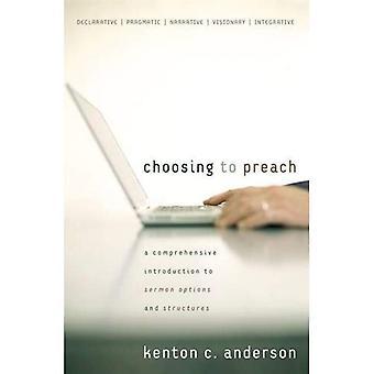 At vælge at prædike: en omfattende introduktion til prædiken indstillinger og strukturer