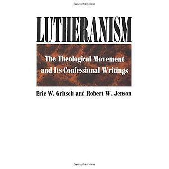 Lutheranism by Eric W. Gritsch - 9780800612467 Book