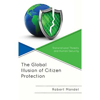 Global Illusion of Citizen Protection by Robert Mandel