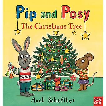 Pip and Posy The Christmas Tree by Axel Scheffler