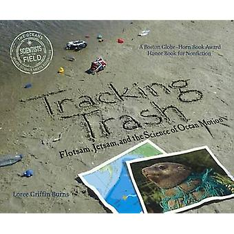 Tracking Trash - Flotsam - Jetsam - and the Science of Ocean Motion by