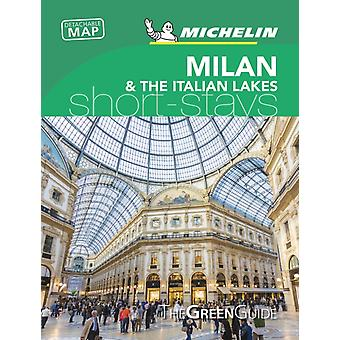 Milan  the Italian Lakes  Michelin Green Guide Short Stays