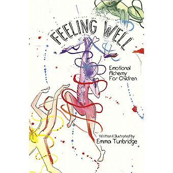 Feeling Well Emotional Alchemy For Children by Tunbridge & Emma