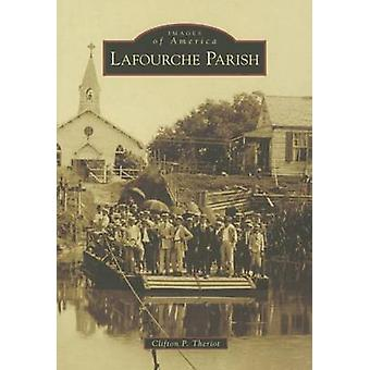 Lafourche Parish by Clifton P Theriot - 9781467113076 Book