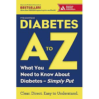 Diabetes A to Z - What You Need to Know About Diabetes-Simply Put (7th