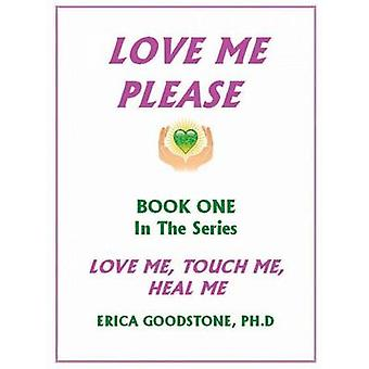 Love Me ... Please by Goodstone & Dr. Erica