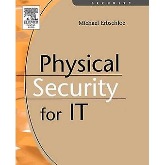 Physical Security for IT by Erbschloe & Michael