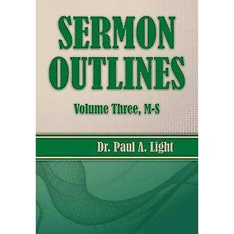 Sermon Outlines Volume Three MS by Light & Paul A.