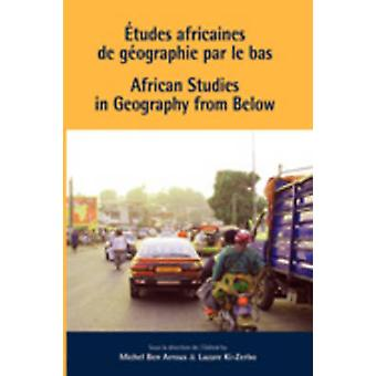 African Studies in Geography from Below by Arrous & Michel Ben