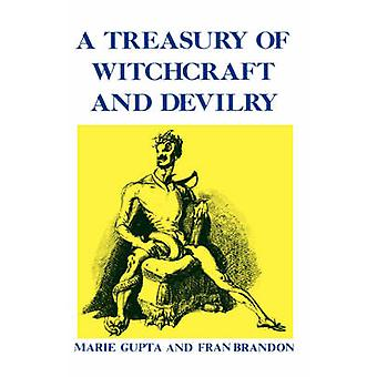 A Treasury of Wtichcraft and Devilry by Gupta & Marie