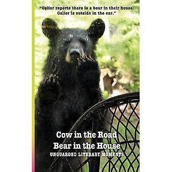Cow in the Road Bear in the House by Nelson & Roslyn a.